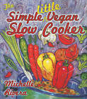 The Simple Little Vegan Slow Cooker by Michelle A Rivera (Paperback / softback, 2009)