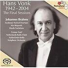 Johannes Brahms - Hans Vonk, 1942-2004: The Final Sessions - [SACD] (2005)