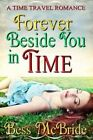 Forever Beside You in Time by Bess McBride (Paperback / softback, 2015)