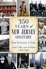 350 Years of New Jersey History: From Stuyvesant to Sandy by Harry Ziegler, James M Madden, Joseph G Bilby (Paperback / softback, 2014)