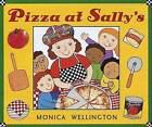 Pizza at Sally's by Monica Wellington (Hardback, 2006)