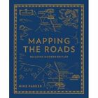 Mapping the Roads by Mike Parker (Paperback, 2016)