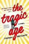 The Tragic Age by Stephen Metcalfe (Paperback, 2016)