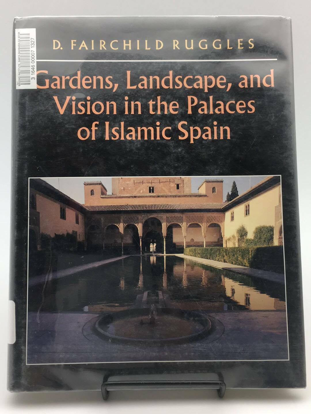 Gardens, Landscape, and Vision in the Palaces of Islamic Spain by D.  Fairchild Ruggles (2003, Paperback) | eBay