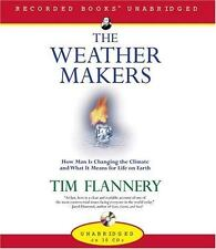 The Weather Makers : How Man Is Changing the Climate and What It Means for...