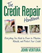 The Credit Repair Handbook: Everything You Need to Know to Maintain, Rebuild,...
