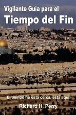 Vigilante Guia para el Tiempo Del Fin by Richard Perry (2012, Paperback)