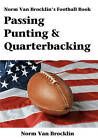 Passing Punting & Quarterbacking  : The Norm Van Brocklin Football Book by Norm Van Brocklin (Paperback / softback, 2010)