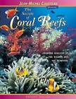 The Secrets of Coral Reefs: Crowded Kingdom of the Bizarre and the Beautiful by Dwight Holing (Paperback / softback, 2005)