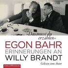 """""""Das musst du erzählen"""" - Erinnerungen an Willy Brandt von Egon Bahr (2013)"""