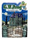 G.W. Frog and the Haunted House in Misty Meadows by George W Everett (Paperback / softback, 2010)
