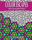 Color Escapes Adult Coloring Book Volume 2 by T H Warnick (Paperback / softback, 2015)