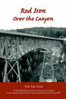 Red Iron Over the Canyon by Joe Irving (Paperback, 2006)
