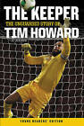 The Keeper: the Unguarded Story of Tim Howard by Tim Howard (Paperback, 2015)