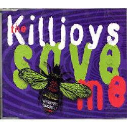 THE-KILLJOYS-034-SaveMe-034-Rare-1997-5Trk-CD-3RemixesOfSaveMe-034-DaredYouOnce-034