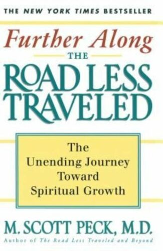 1 of 1 - Further Along the Road Less Traveled: The Unending Journey Towards-ExLibrary