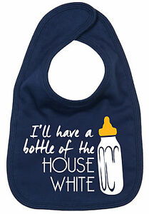 Funny-Baby-Bib-034-I-039-ll-have-a-Bottle-of-the-House-White-034-Funny-Boy-Girl-Gift