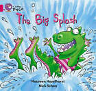 The Big Splash: Band 01B/Pink B (Collins Big Cat) by Maureen Haselhurst (Paperback, 2005)