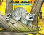 About Mammals: A Guide for Children by Cathryn P Sill, John Sill (Hardback, 1997)