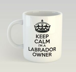 Keep-Calm-I-039-M-A-Labrador-Owner-Dog-Puppy-Pet-Funny-Mug-Gift-Novelty-Birthday