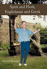 Spirit and Flesh, Englishman and Greek by David Roomy (Hardback, 2011)