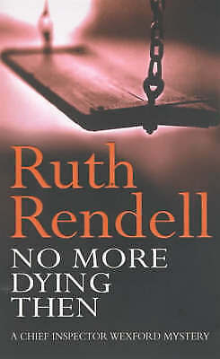 """""""VERY GOOD"""" No More Dying Then, Rendell, Ruth, Book"""