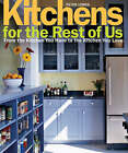 Kitchens for the Rest of Us: From the Kitchen You Have to the Kitchen You Love by Peter Lemos (Hardback, 2005)