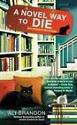 A Novel Way to Die by Ali Brandon (Paperback / softback)