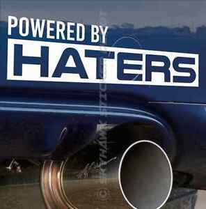Powered By Haters Funny Bumper Sticker Vinyl Decal Muscle Car Jdm