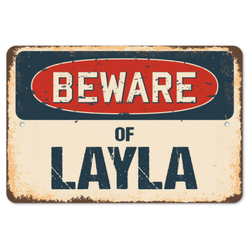 Beware Of Layla Rustic Sign SignMission Classic Rust Wall Plaque Decoration