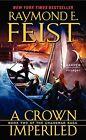 Chaoswar Saga 02. A Crown Imperiled von Raymond E. Feist (2013, Taschenbuch)