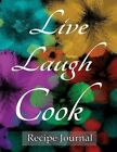 Live Laugh Cook Recipe Journal: Notebook for Recipes, 120 Recipe Pages Plus Index, 8.5x11 with Black Floral Cover. Ideal for Collecting and Sharing Your Favorite Recipes. by Spicy Journals (Paperback / softback, 2014)
