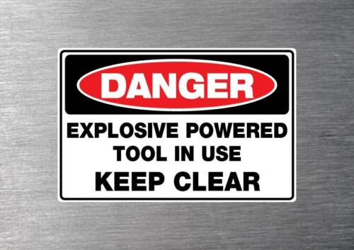 Explosive powered tool  in use sticker water// fade proof safety oh/&s building