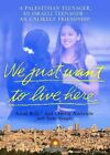 We Just Want to Live Here 9780312318949 by Amal Rifa'i Paperback
