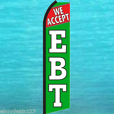 WE ACCEPT EBT Swooper Flag Tall Curved Vertical Feather Bow Flutter Banner Sign