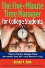 The Five-Minute Time Manager for College Students by Ronald A Berk (Paperback / softback, 2009)