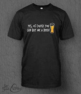 Si-certo-che-puoi-offrirmi-una-birra-T-SHIRT-UOMO-DIVERTENTI-Novita-Alcolici-Stag-Do