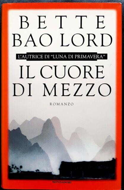 Bette Bao Lord, Il cuore di mezzo, Ed. Mondadori, 1996