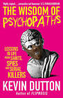 The Wisdom of Psychopaths by Kevin Dutton (Paperback, 2013)