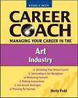 Managing Your Career in the Art Industry by Shelly Field (Hardback, 2008)
