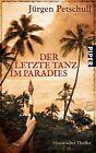 Der letzte Tanz im Paradies von Jürgen Petschull (2011, Taschenbuch)