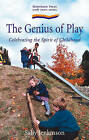The Genius of Play: Celebrating the Spirit of Childhood by Sally Jenkinson (Paperback, 2001)