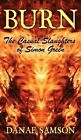 Burn: The Casual Slaughters of Simon Green by DANAE SAMSON (Hardback, 2013)