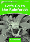 Dolphin Readers Level 3: Let's Go to the Rainforest Activity Book by Oxford University Press (Paperback, 2006)