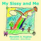 My Sissy and Me 9781420854633 by Meredith A. Hughes Paperback