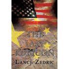 The Last Rubicon 9781449016777 by Lance Zedric Paperback