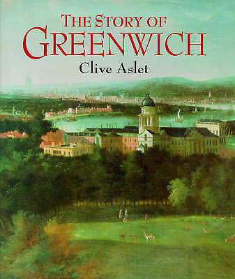 Aslet, Clive, The Story Of Greenwich, Very Good Book