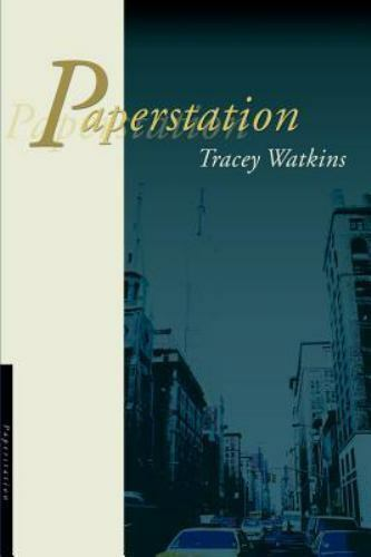Paperstation by Tracey Watkins (2000, Paperback)
