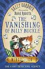 The Vanishing of Billy Buckle by Sally Gardner (Paperback, 2013)