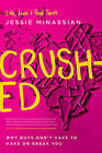 Crushed: Why Guys Don't Have to Make or Break You by Jessie Minassian (Paperback / softback, 2014)